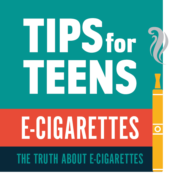 SAMHSA Tips for Teens: E-Cigarettes
